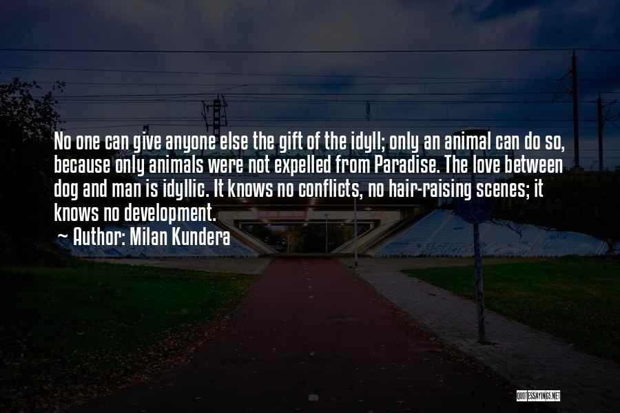 Hair Of The Dog Quotes By Milan Kundera