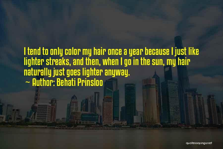 Hair Streaks Quotes By Behati Prinsloo