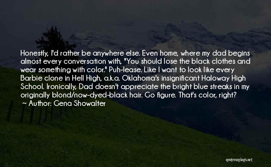 Hair Streaks Quotes By Gena Showalter