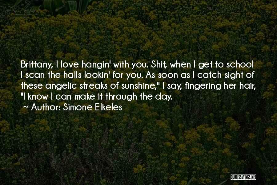 Hair Streaks Quotes By Simone Elkeles