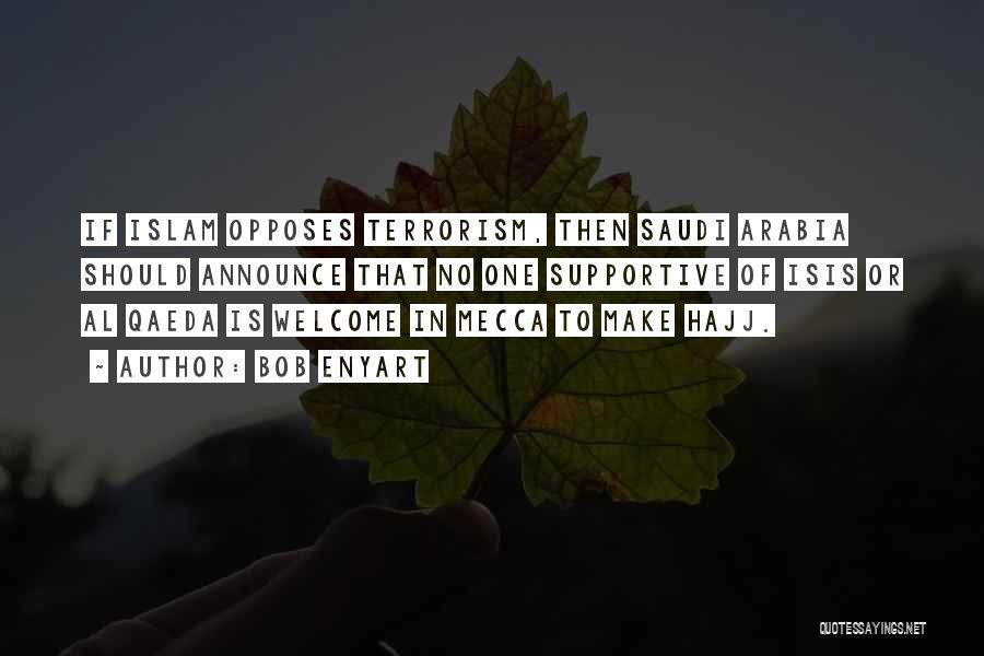 Hajj Quotes By Bob Enyart