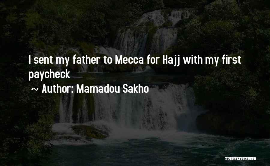 Hajj Quotes By Mamadou Sakho