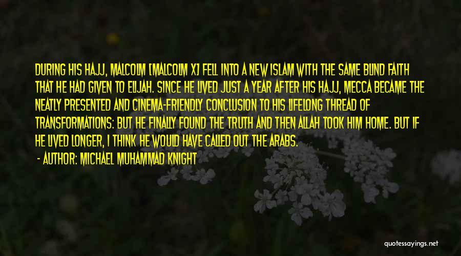 Hajj Quotes By Michael Muhammad Knight
