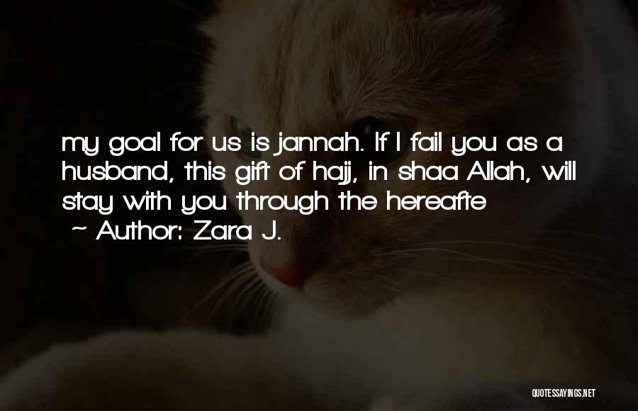 Hajj Quotes By Zara J.