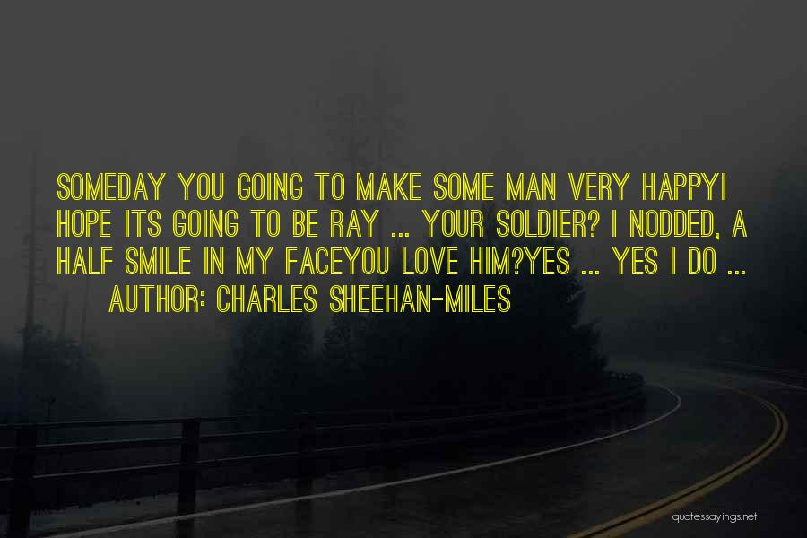 Half Face Love Quotes By Charles Sheehan-Miles
