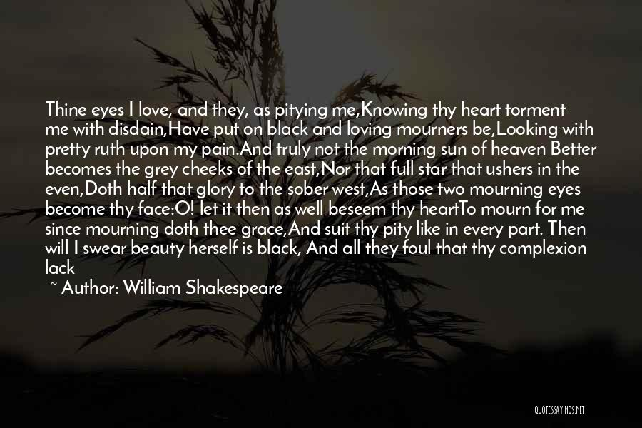 Half Face Love Quotes By William Shakespeare
