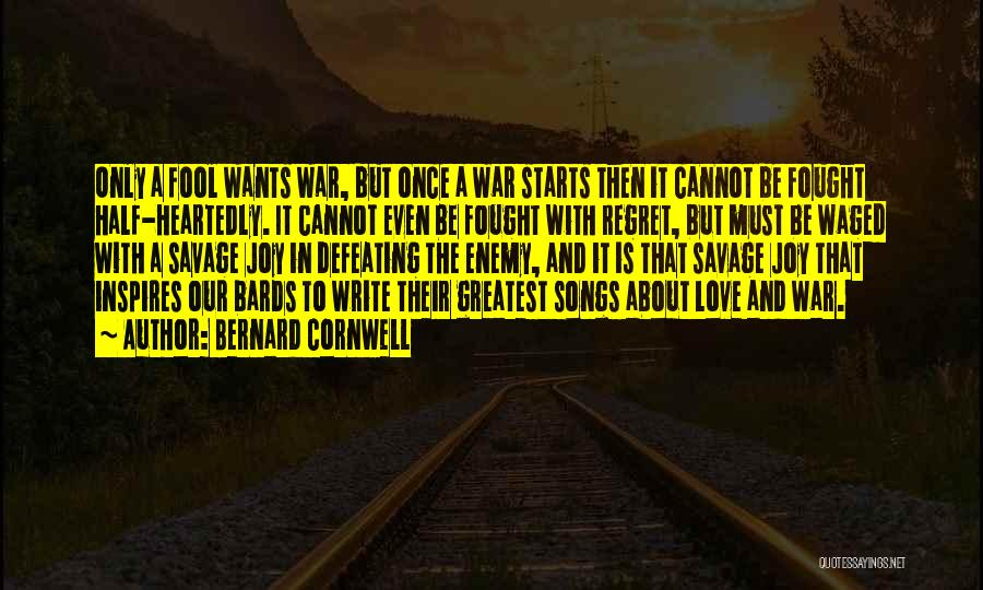 Half Heartedly Quotes By Bernard Cornwell
