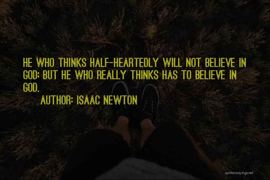 Half Heartedly Quotes By Isaac Newton