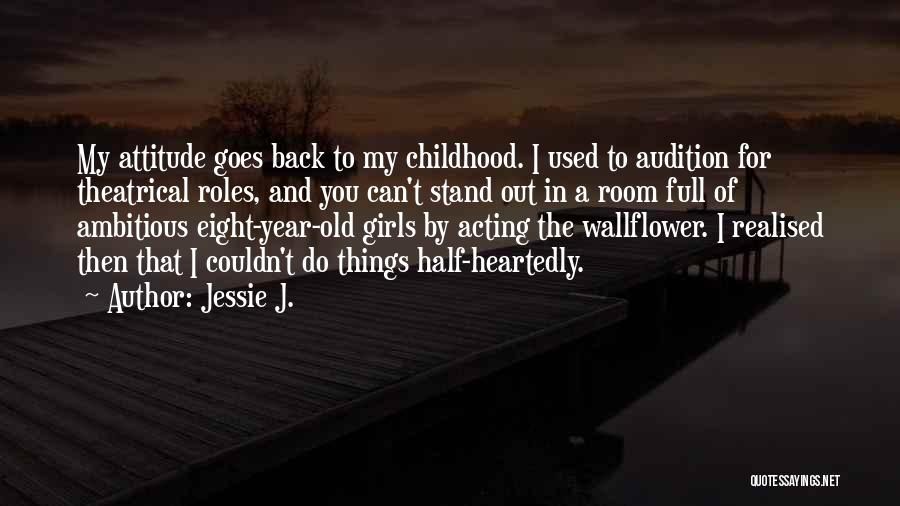 Half Heartedly Quotes By Jessie J.