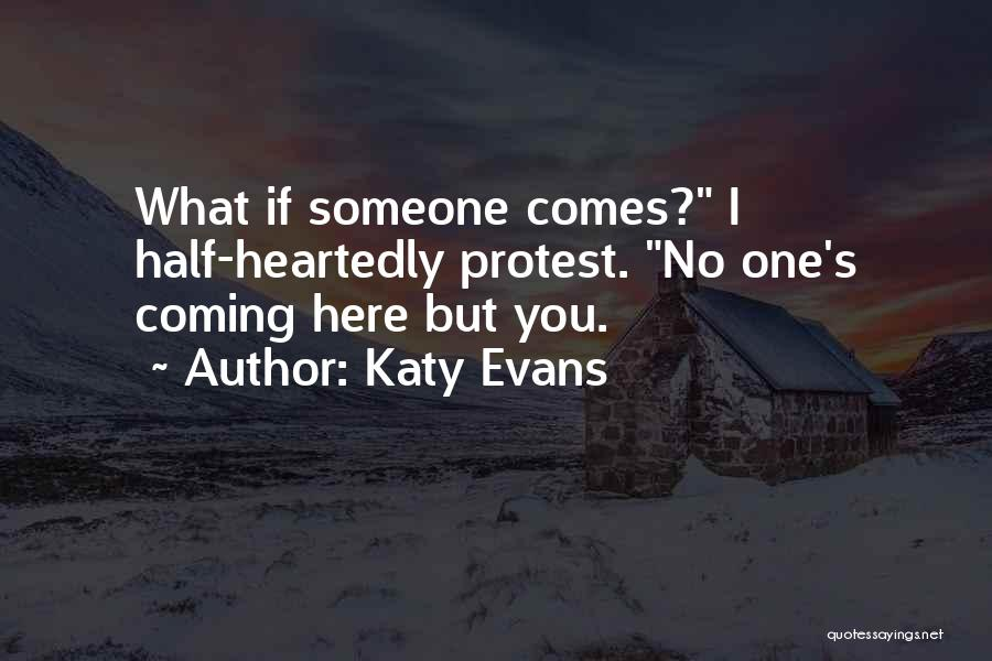 Half Heartedly Quotes By Katy Evans