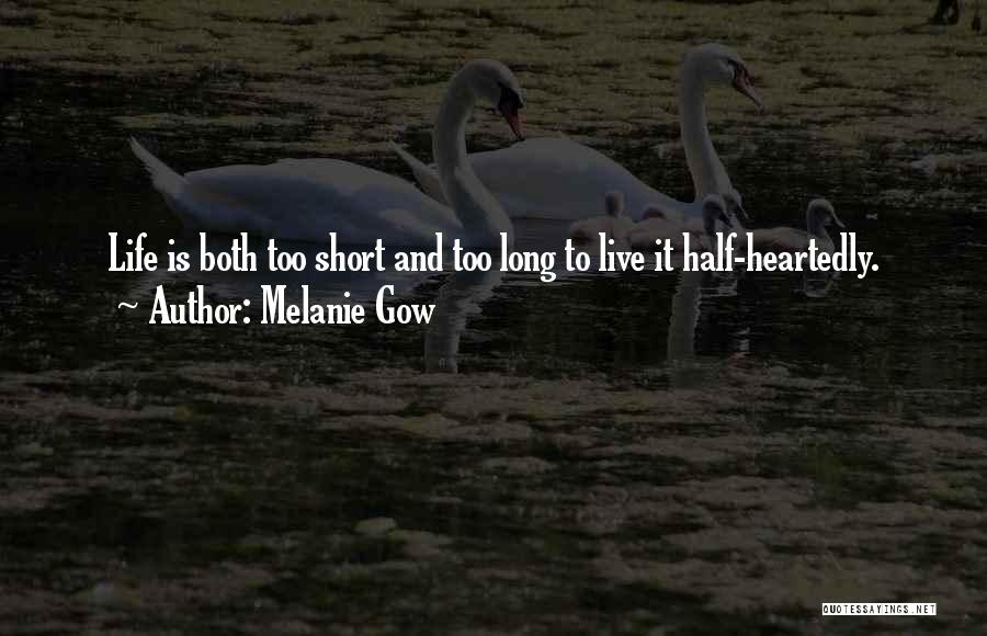 Half Heartedly Quotes By Melanie Gow