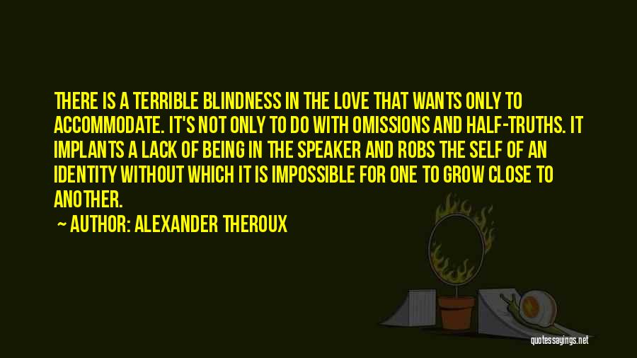 Half In Love Quotes By Alexander Theroux