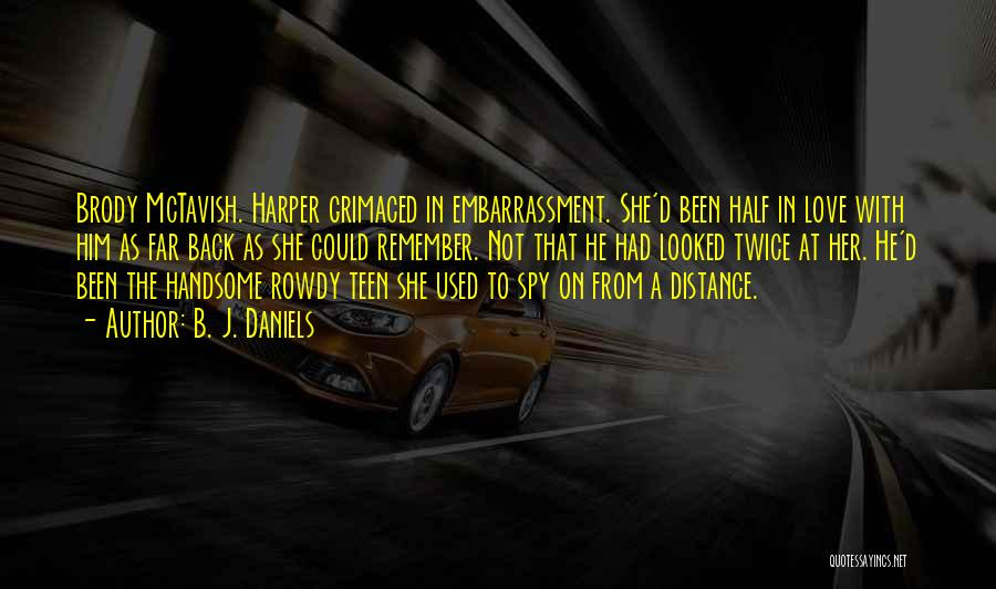 Half In Love Quotes By B. J. Daniels