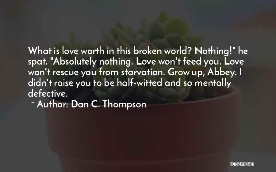 Half In Love Quotes By Dan C. Thompson