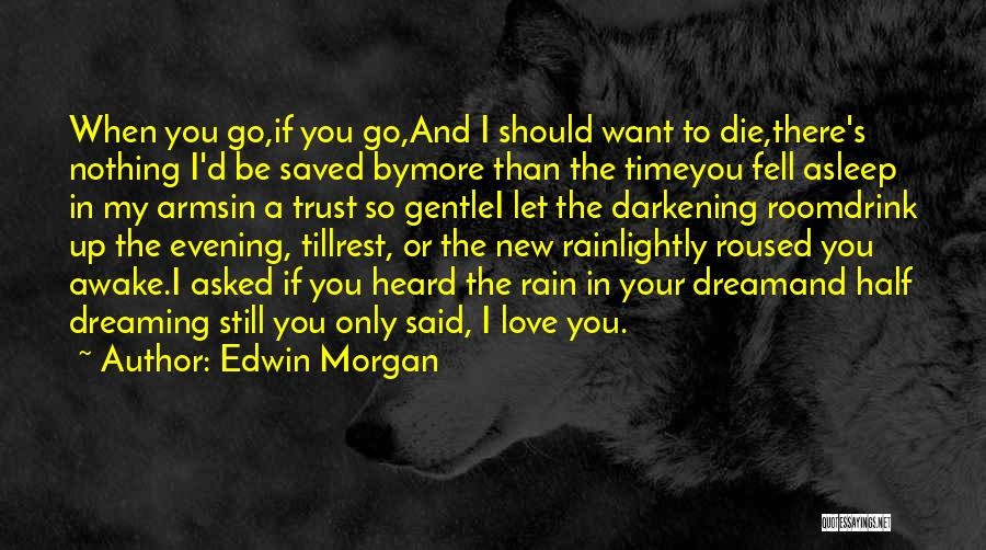 Half In Love Quotes By Edwin Morgan