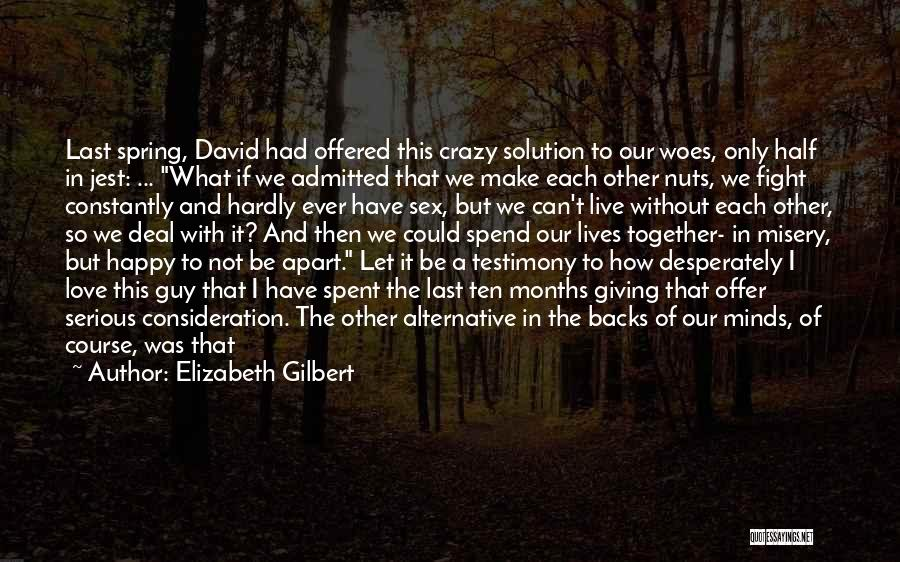 Half In Love Quotes By Elizabeth Gilbert