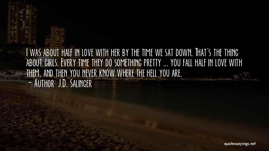 Half In Love Quotes By J.D. Salinger