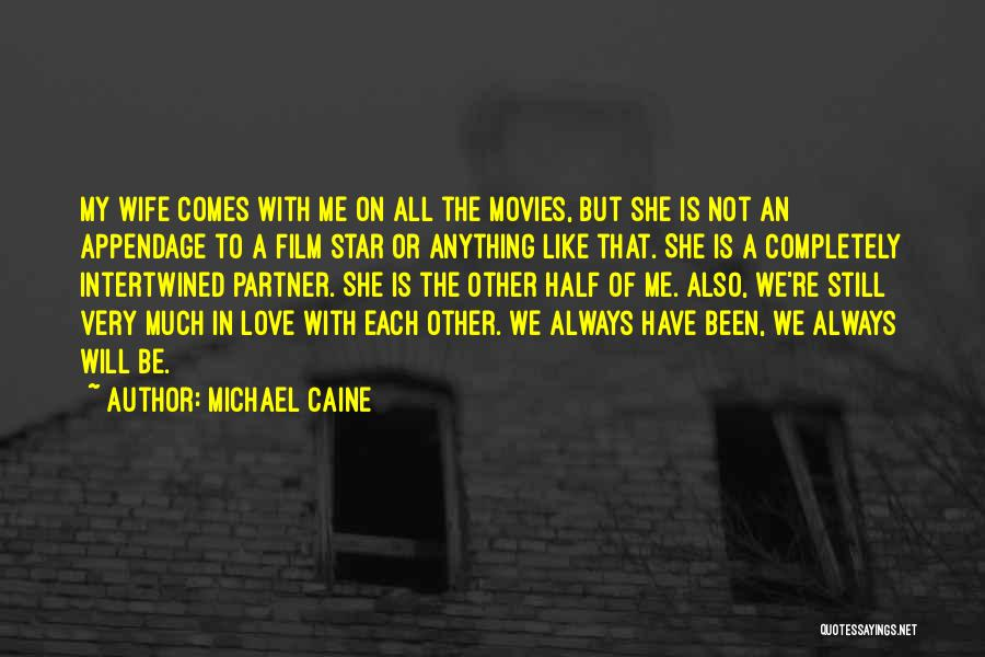 Half In Love Quotes By Michael Caine