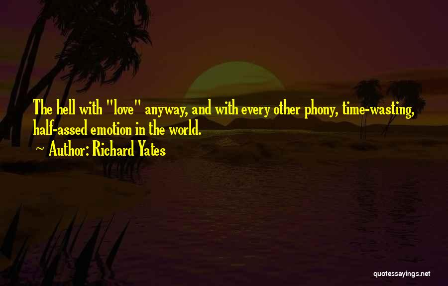 Half In Love Quotes By Richard Yates
