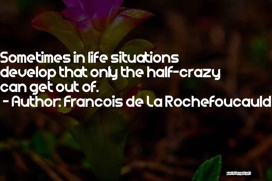 Half Life 2 Quotes By Francois De La Rochefoucauld