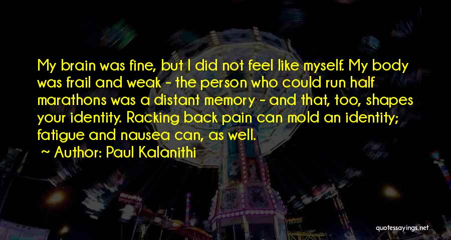 Half Marathons Quotes By Paul Kalanithi