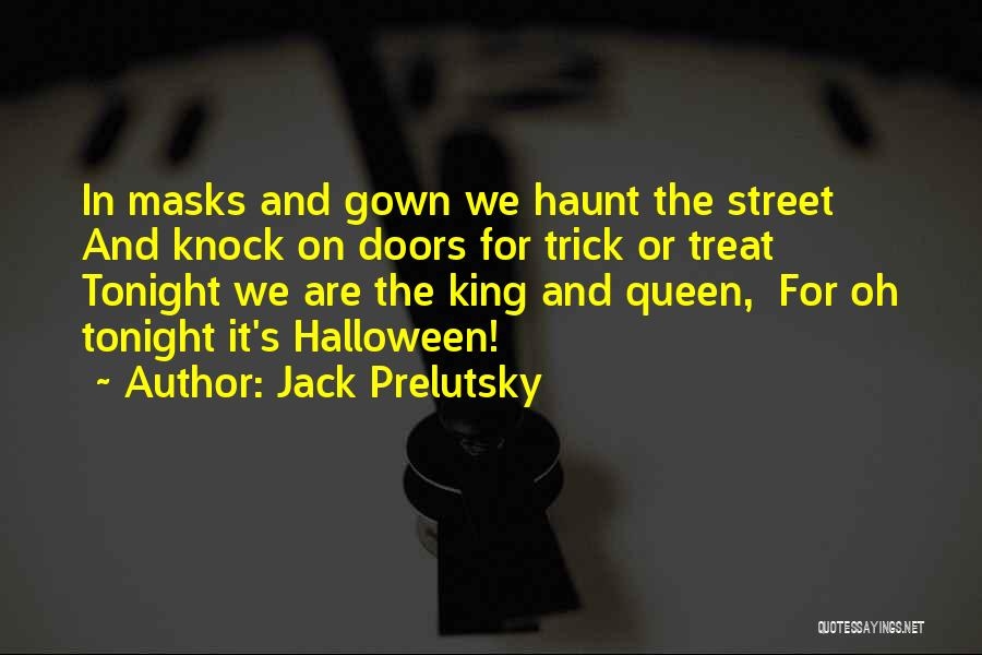 Halloween Masks Quotes By Jack Prelutsky
