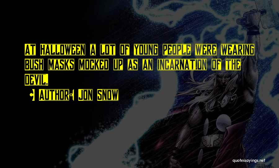 Halloween Masks Quotes By Jon Snow