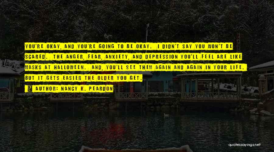 Halloween Masks Quotes By Nancy K. Peardon