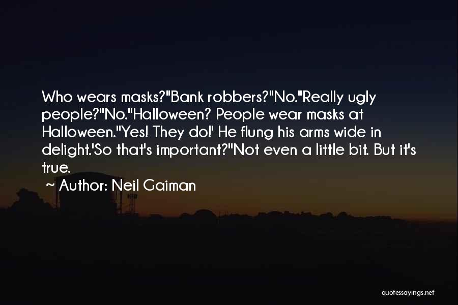 Halloween Masks Quotes By Neil Gaiman