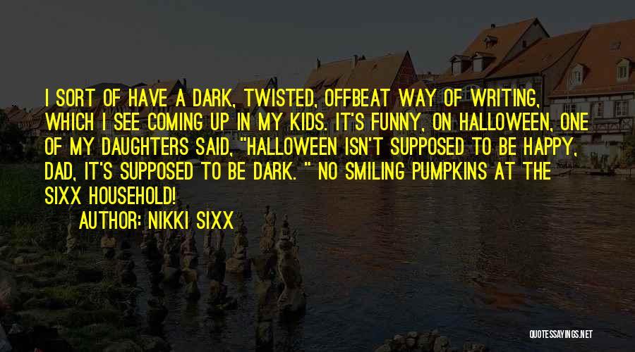 Halloween Pumpkins Quotes By Nikki Sixx