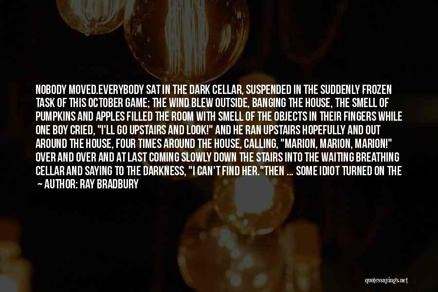 Halloween Pumpkins Quotes By Ray Bradbury