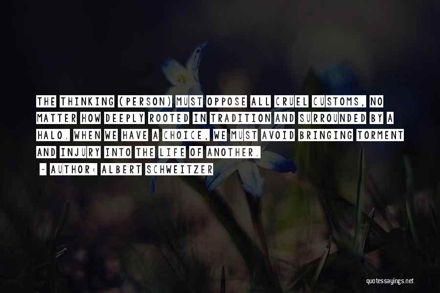 Halo 4 Quotes By Albert Schweitzer