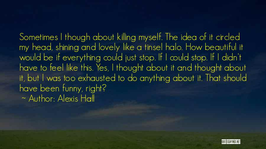 Halo 4 Quotes By Alexis Hall