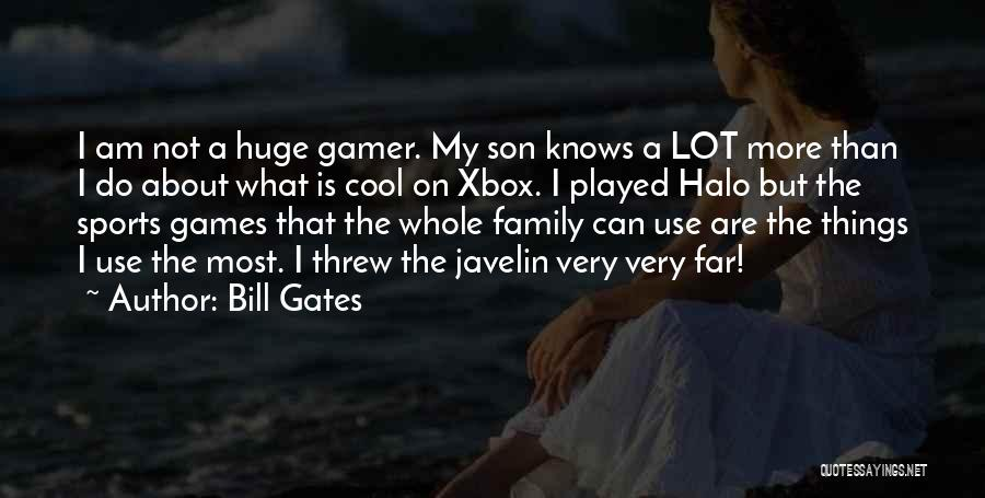 Halo 4 Quotes By Bill Gates