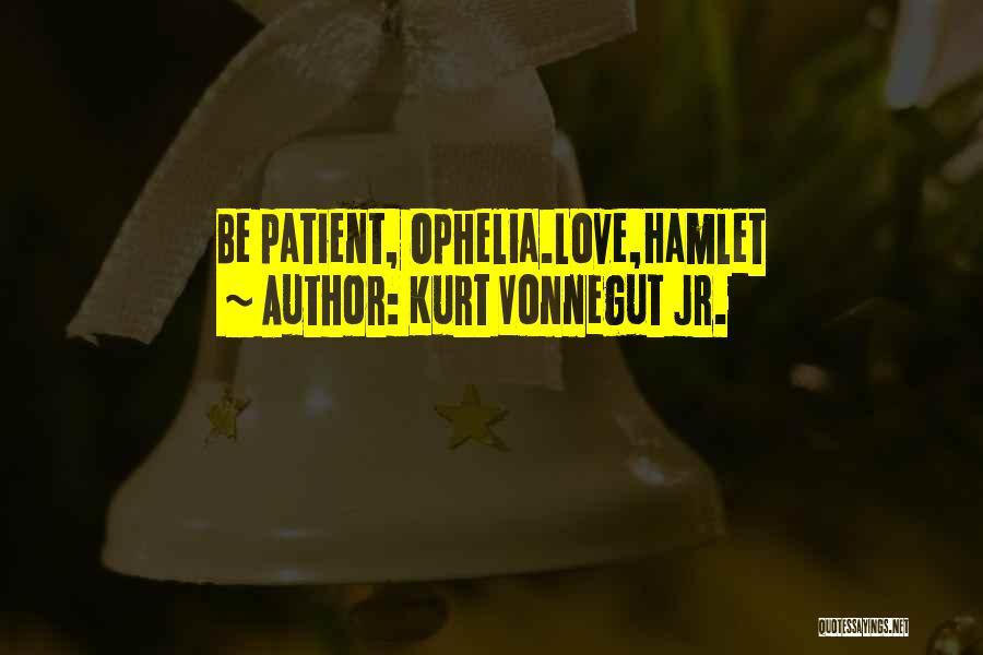 Hamlet And Ophelia's Love Quotes By Kurt Vonnegut Jr.