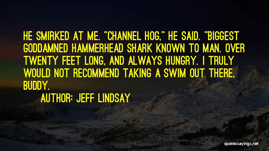 Hammerhead Quotes By Jeff Lindsay