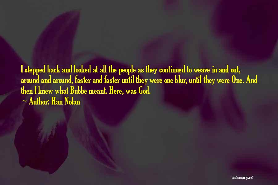 Han Nolan Quotes 1782452