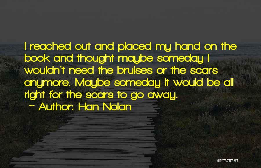 Han Nolan Quotes 1888666
