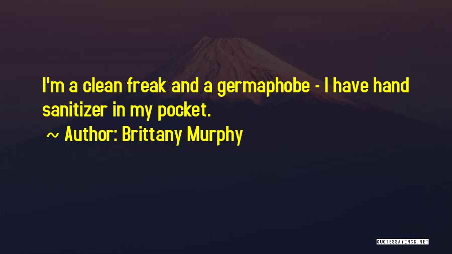 Hand Sanitizer Quotes By Brittany Murphy