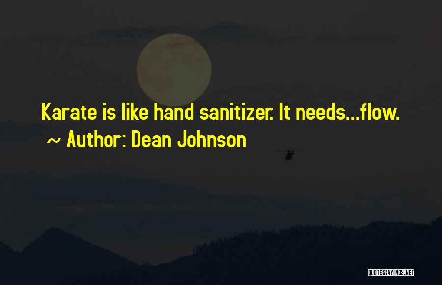 Hand Sanitizer Quotes By Dean Johnson