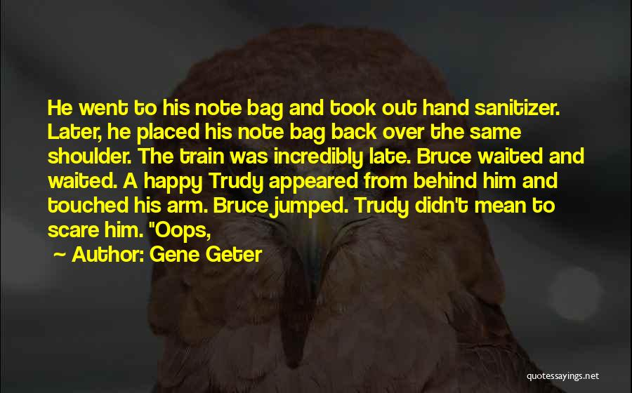 Hand Sanitizer Quotes By Gene Geter