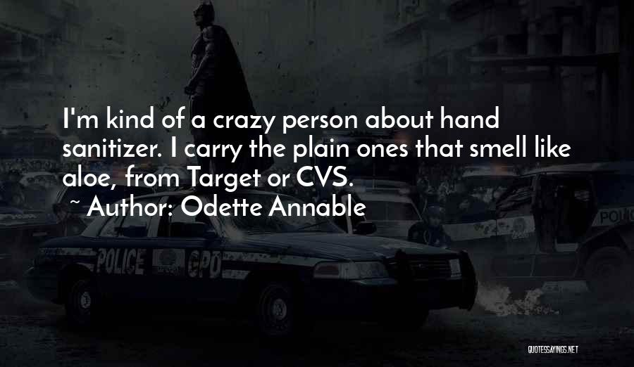Hand Sanitizer Quotes By Odette Annable