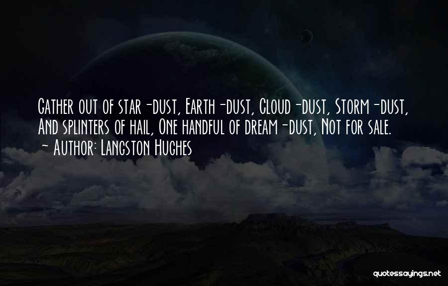 Handful Of Dust Quotes By Langston Hughes