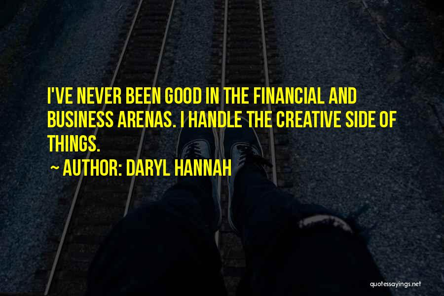 Handle Business Quotes By Daryl Hannah