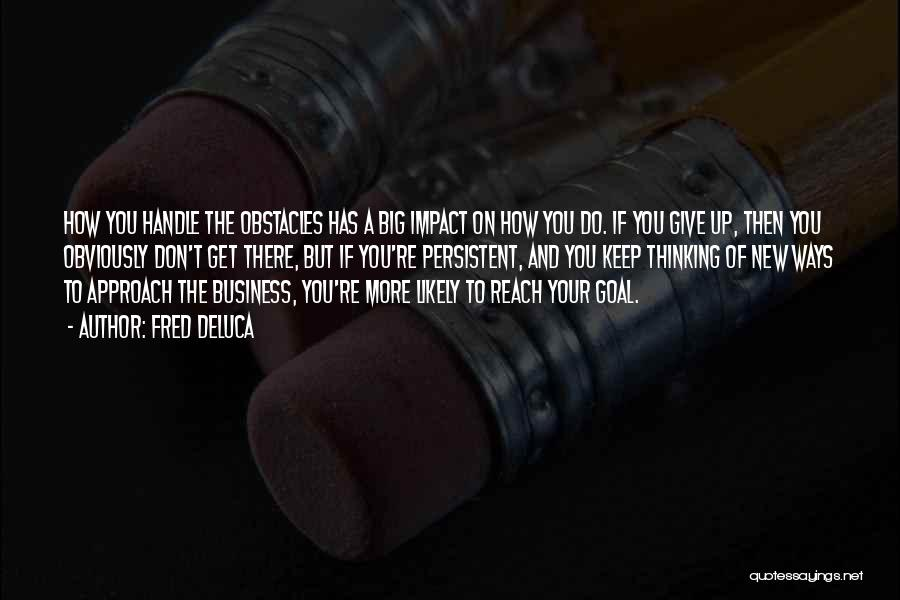 Handle Business Quotes By Fred DeLuca