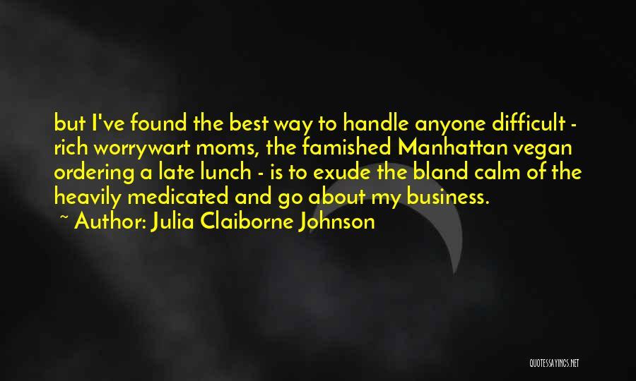 Handle Business Quotes By Julia Claiborne Johnson