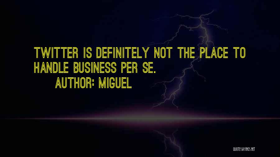 Handle Business Quotes By Miguel