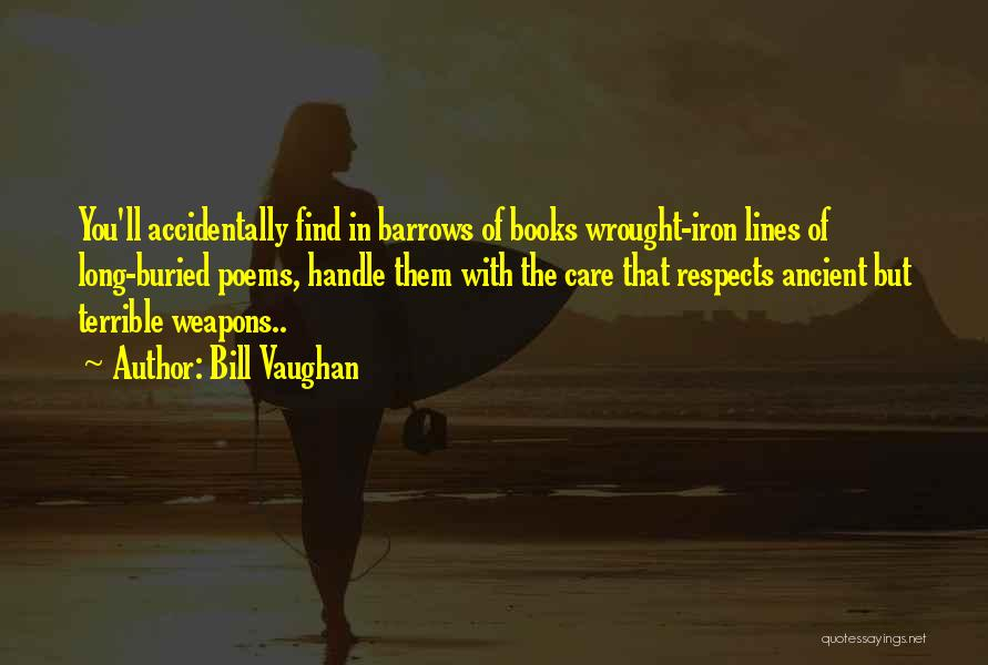 Handle With Care Quotes By Bill Vaughan