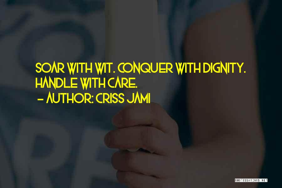 Handle With Care Quotes By Criss Jami