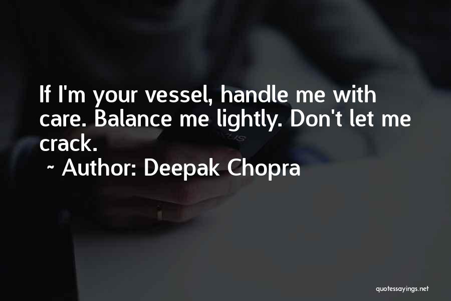 Handle With Care Quotes By Deepak Chopra